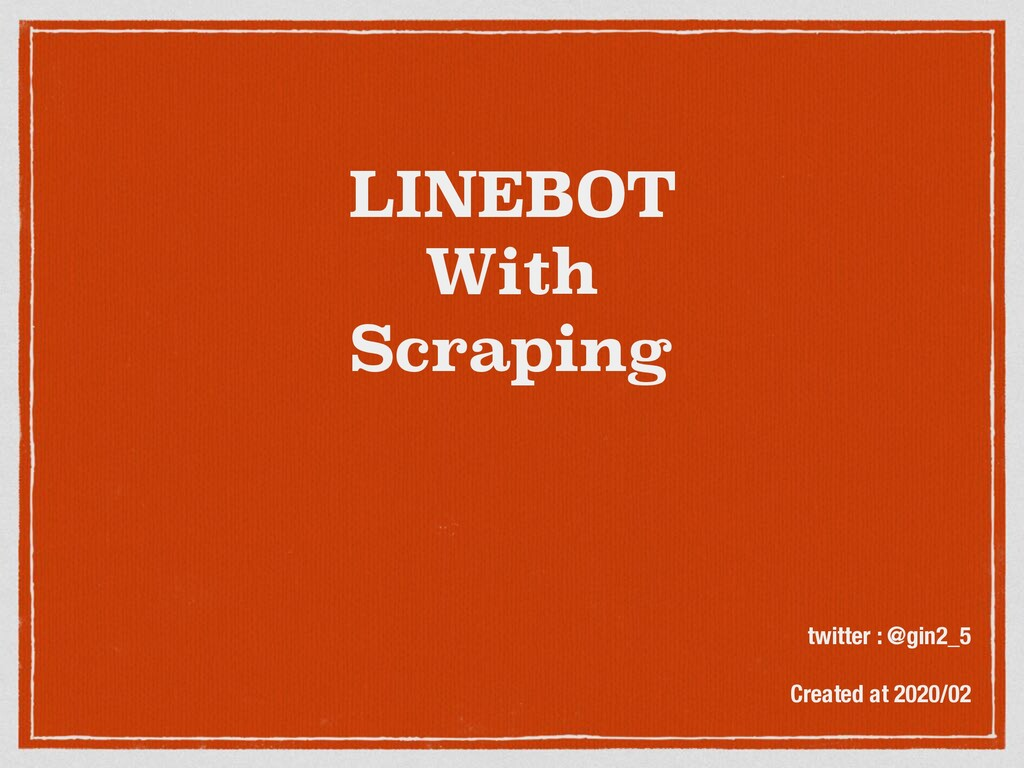 LINEBOT With Scraping twitter : @gin2_5 Created...