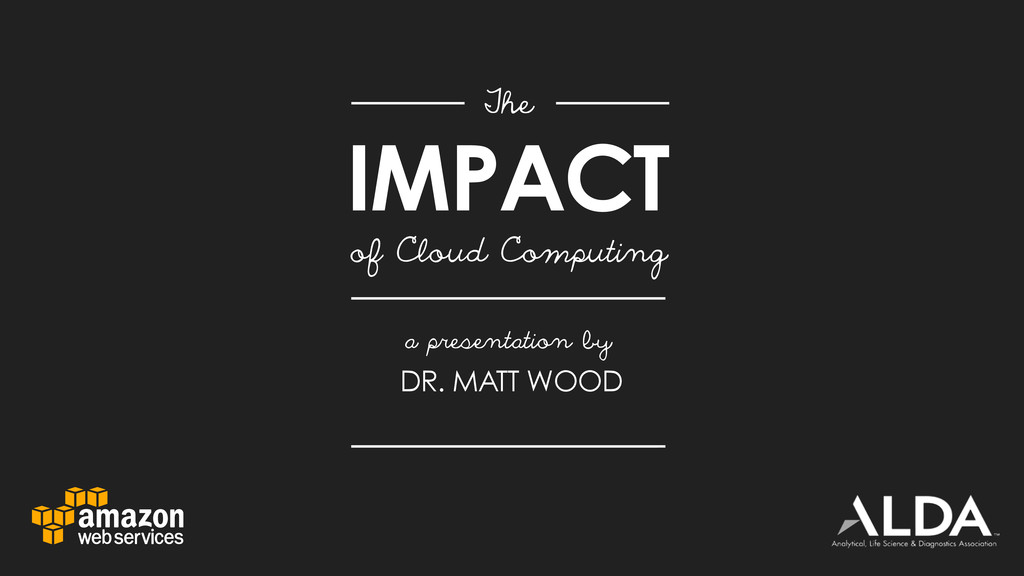 IMPACT The of Cloud Computing a presentation by...