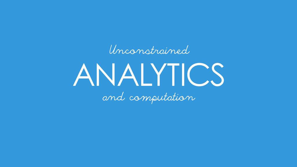 ANALYTICS Unconstrained and computation