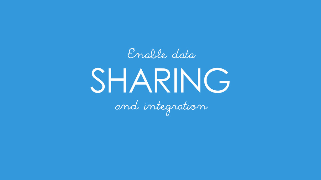 SHARING and integration Enable data