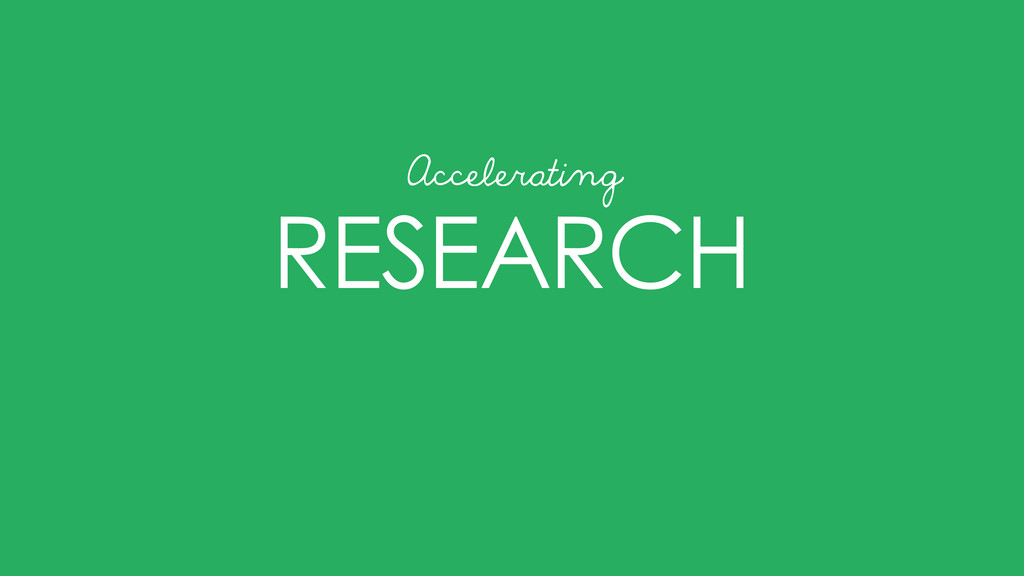 RESEARCH Accelerating