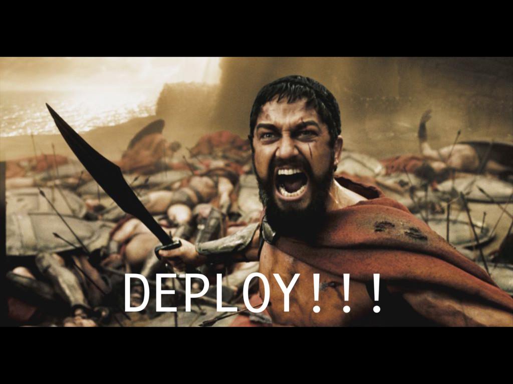 DEPLOY!!!