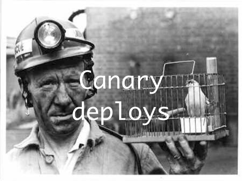Canary deploys
