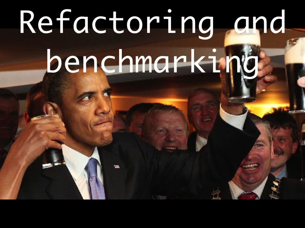 Refactoring and benchmarking