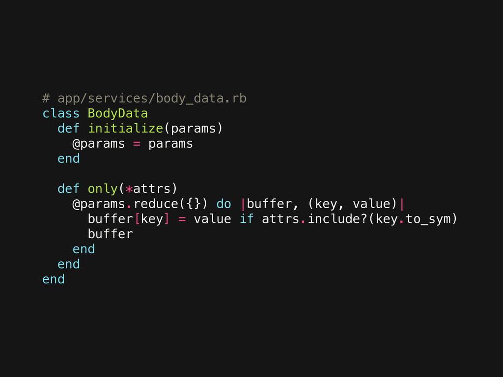 # app/services/body_data.rb class BodyData def ...