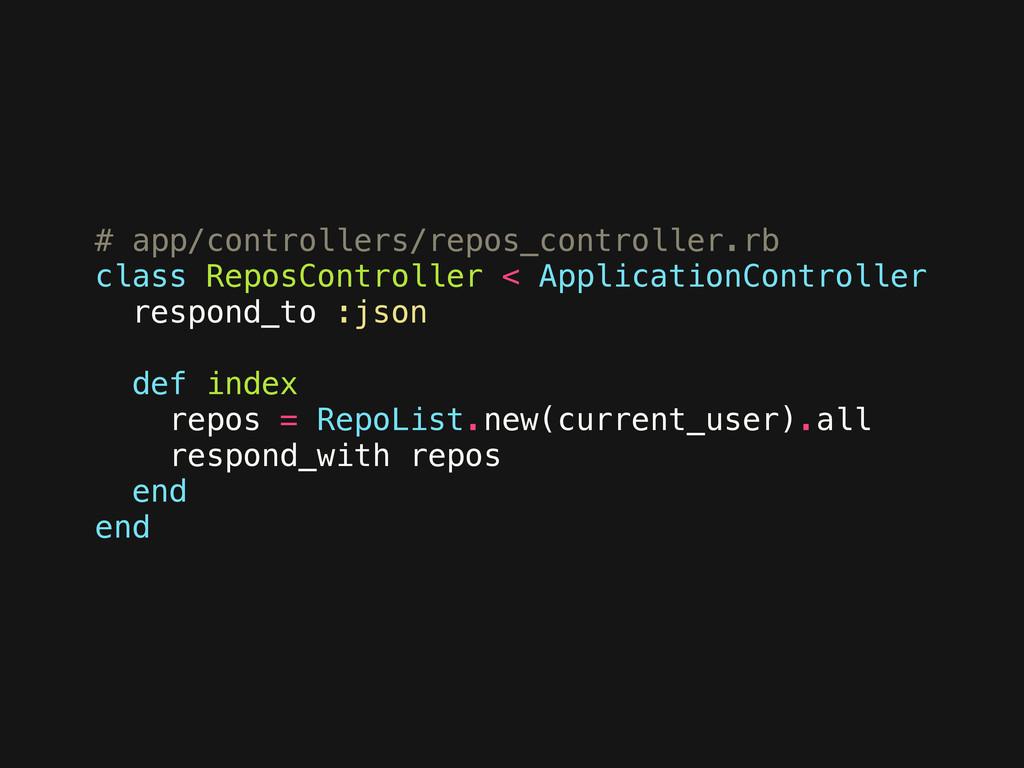 # app/controllers/repos_controller.rb class Rep...