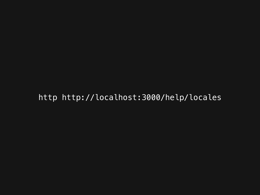 http http://localhost:3000/help/locales