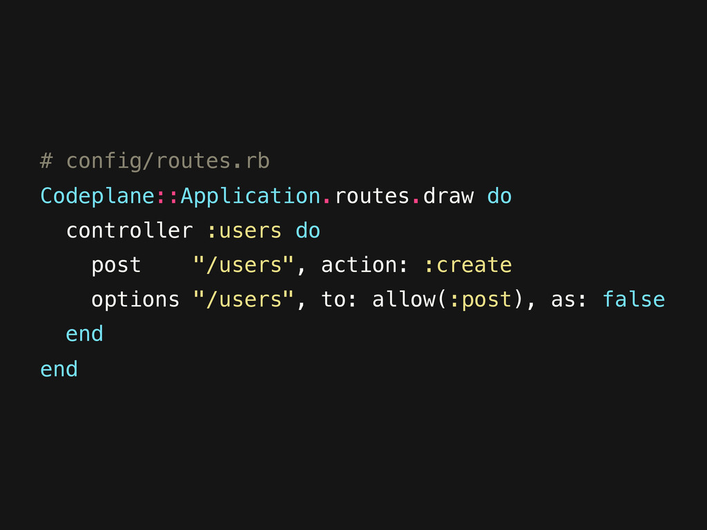 # config/routes.rb Codeplane::Application.route...