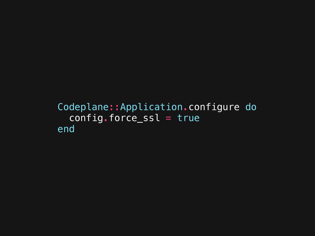 Codeplane::Application.configure do config.forc...