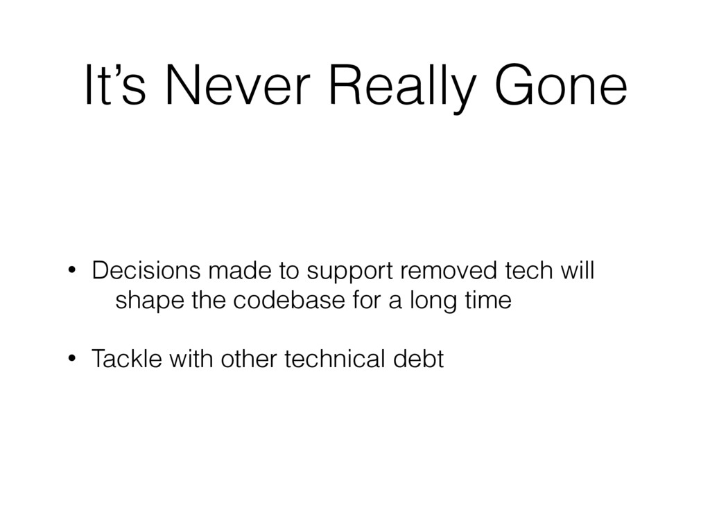 It's Never Really Gone • Decisions made to supp...