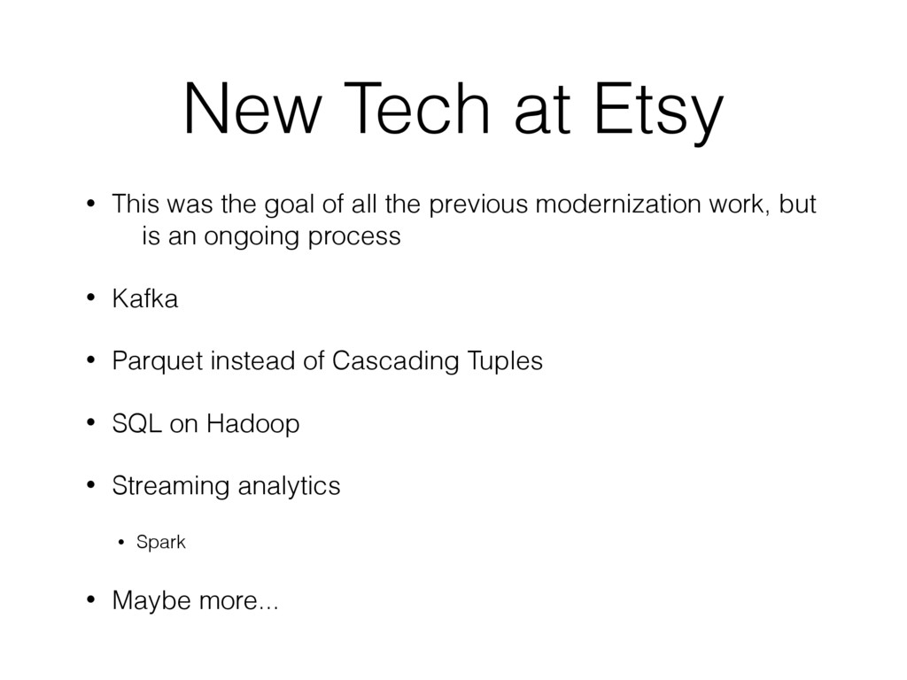 New Tech at Etsy • This was the goal of all the...