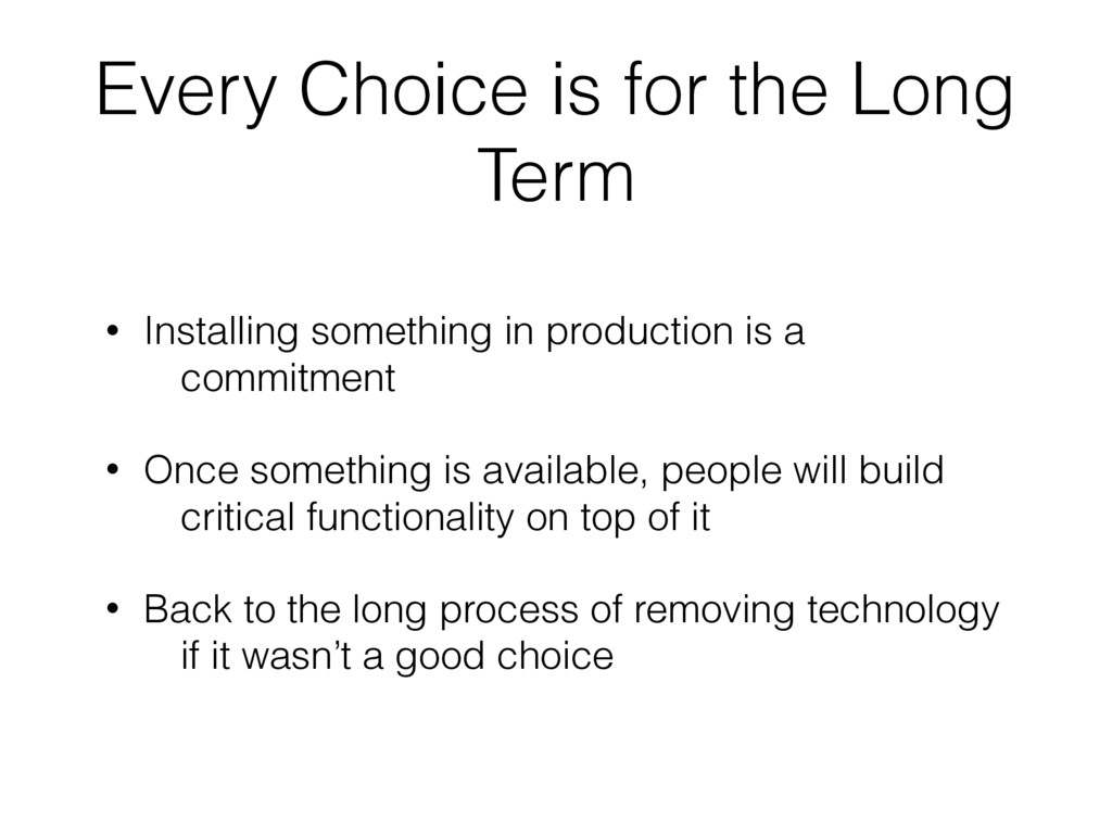 Every Choice is for the Long Term • Installing ...
