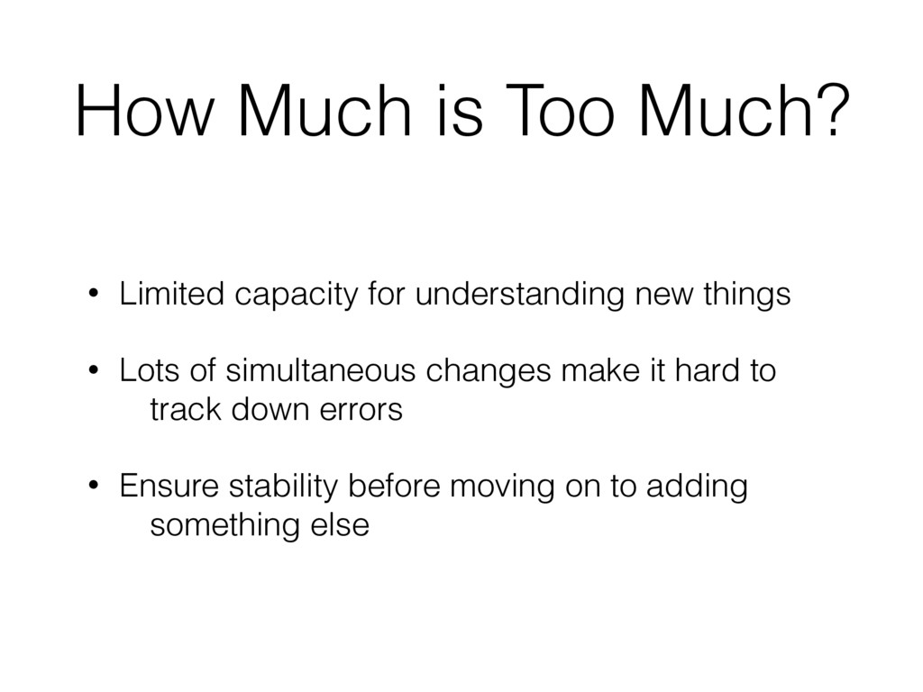 How Much is Too Much? • Limited capacity for un...