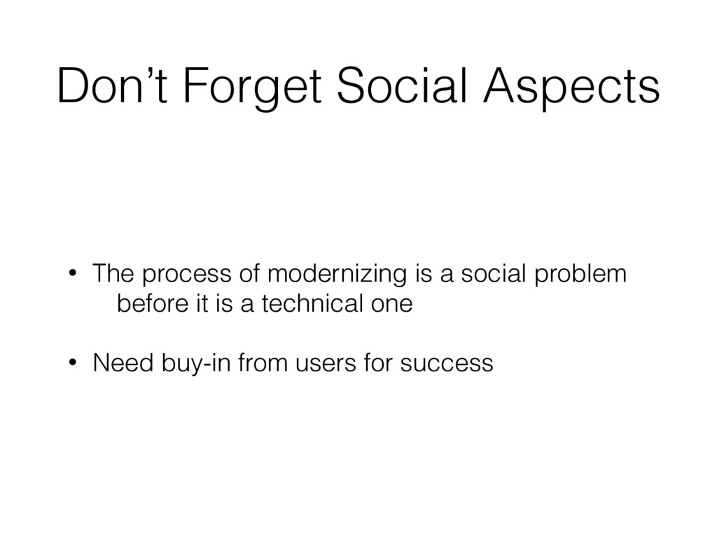 Don't Forget Social Aspects • The process of mo...