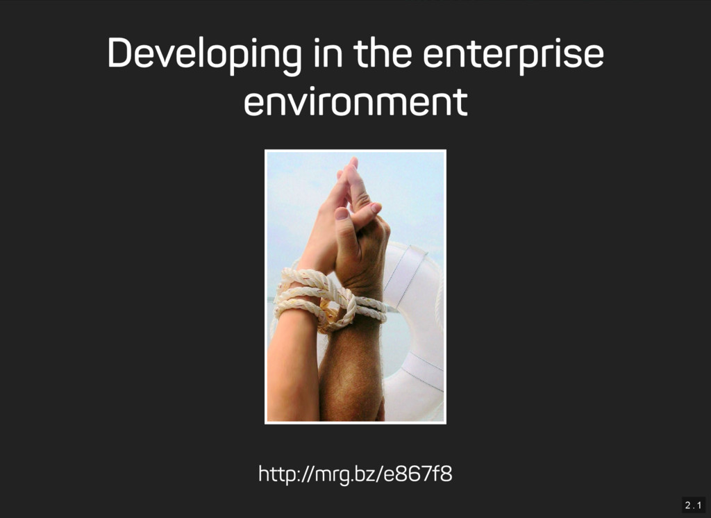 2 . 1 Developing in the enterprise environment ...
