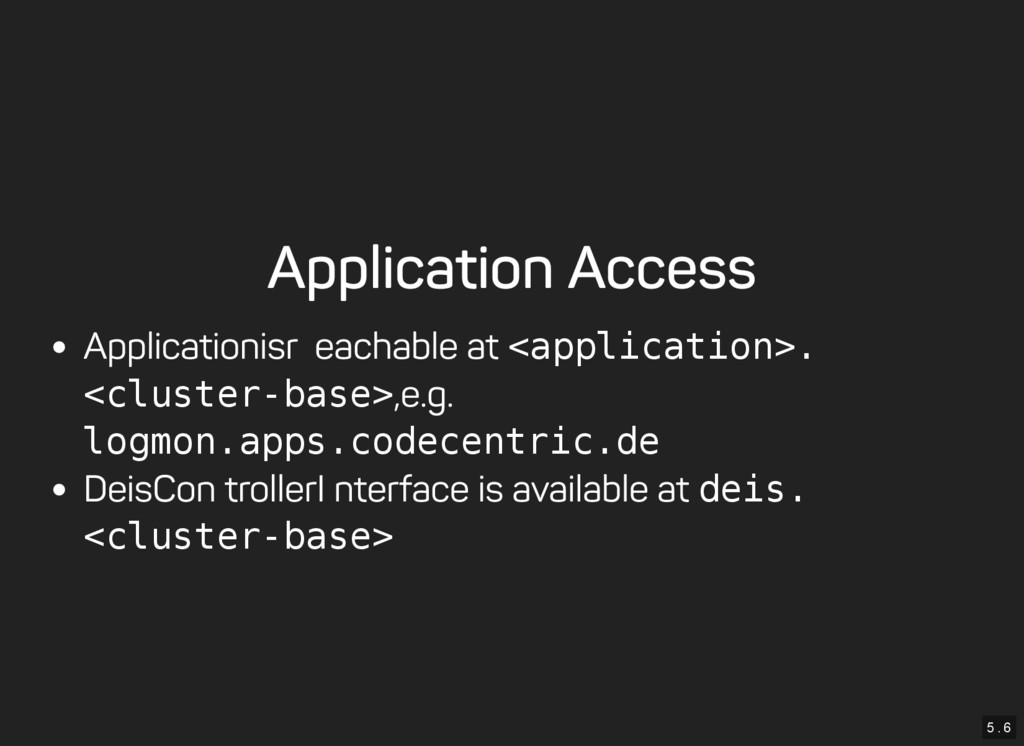 5 . 6 Application Access Application is reachab...