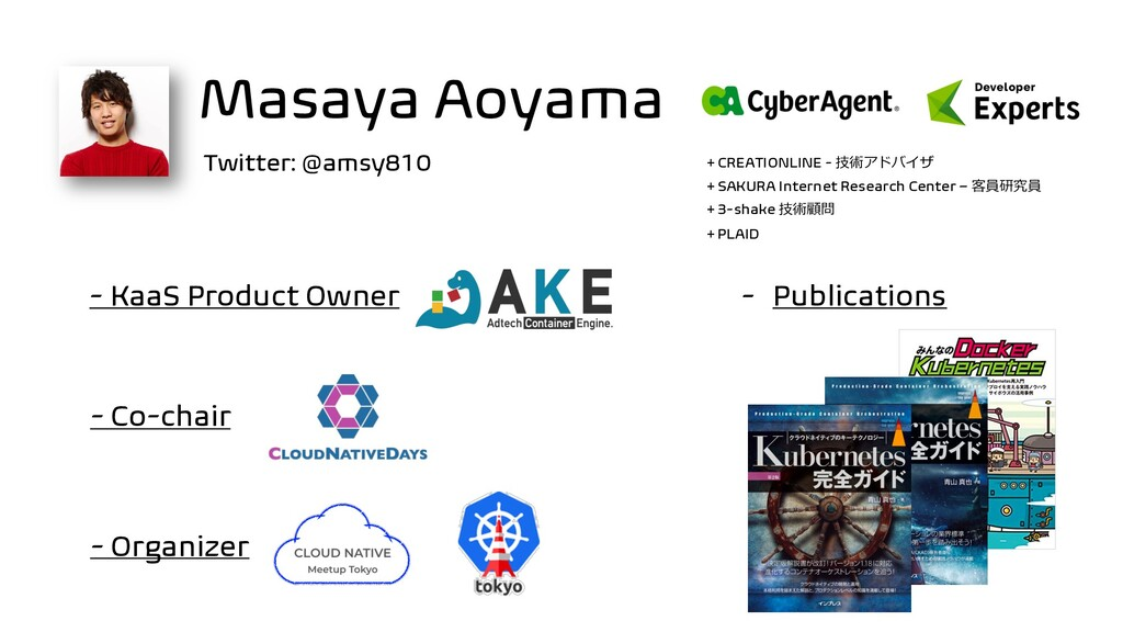 - Co-chair Masaya Aoyama + CREATIONLINE - 技術アドバ...