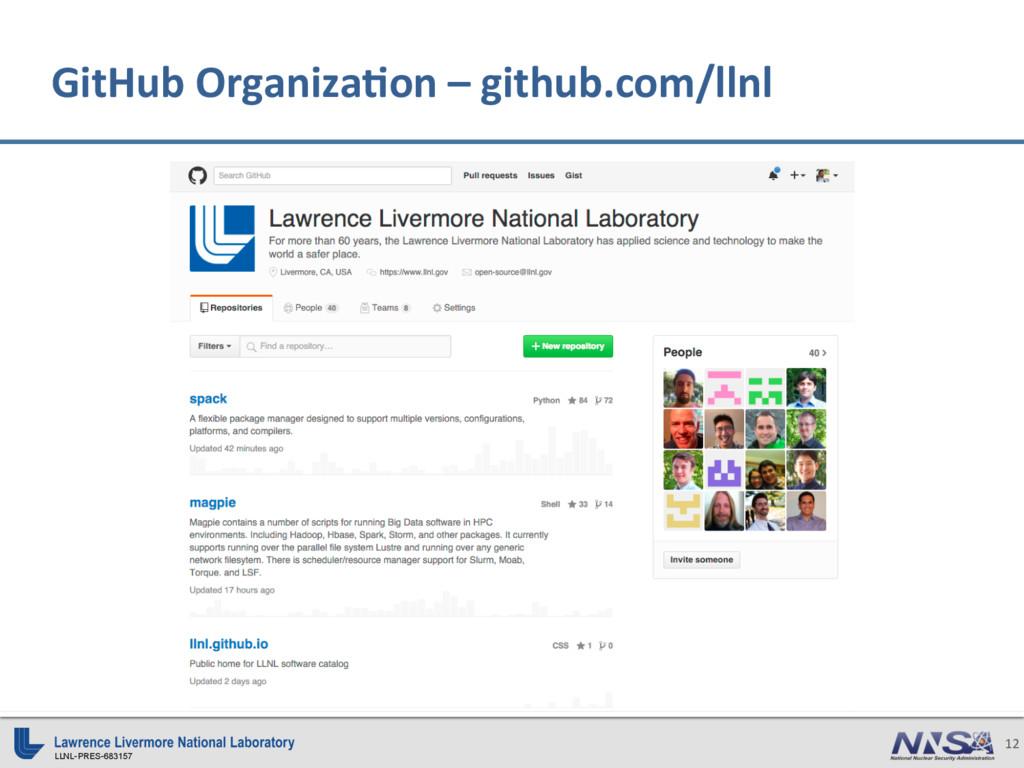 LLNL-PRES-683157 12 GitHub Organiza3on – github...