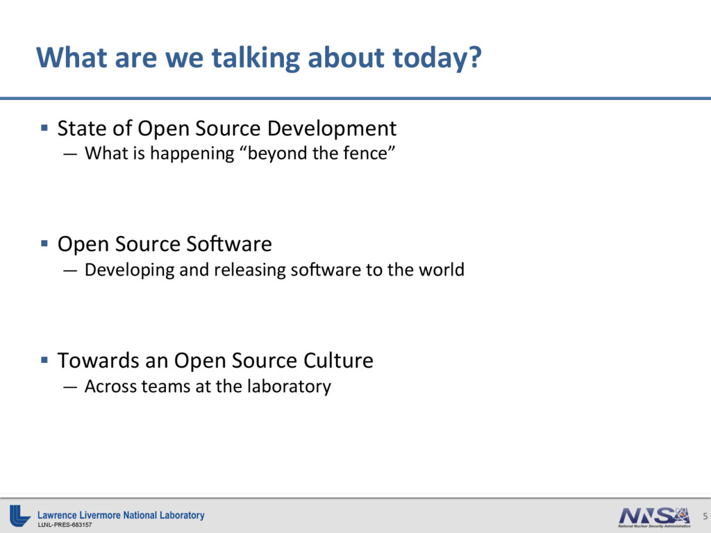 LLNL-PRES-683157 5 §  State of Open Source Deve...