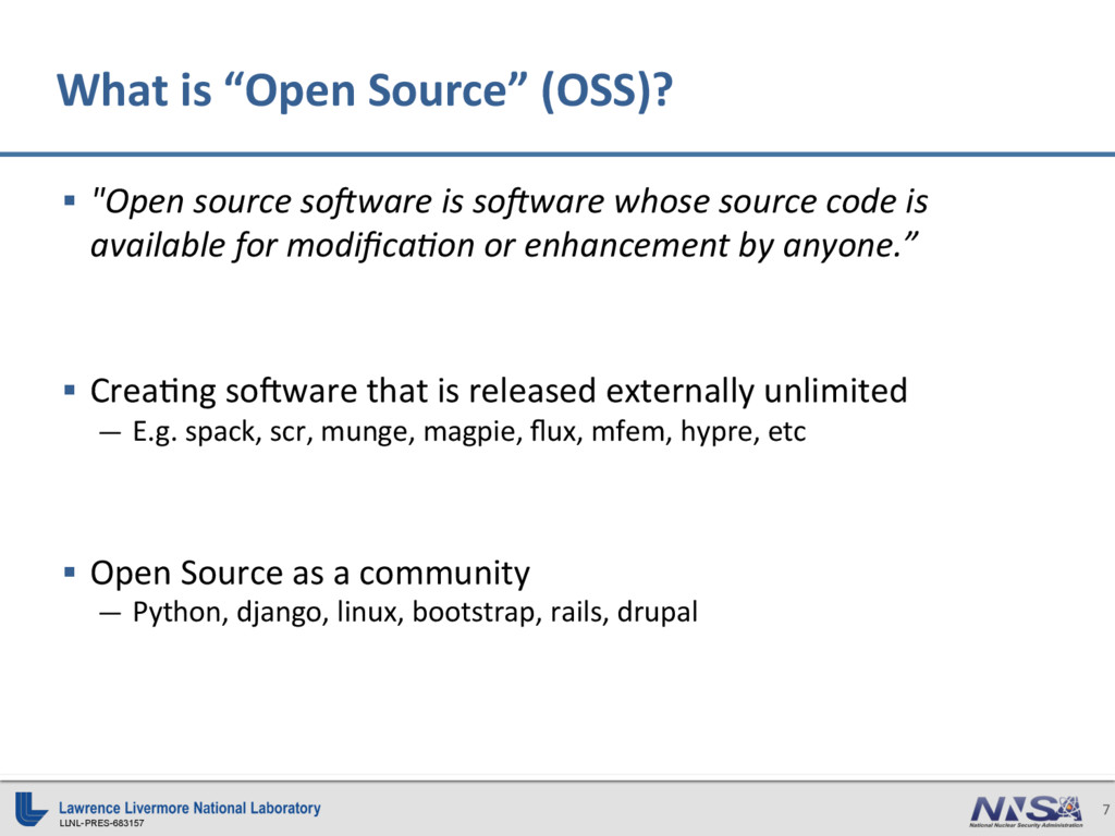 "LLNL-PRES-683157 7 §  ""Open source so;ware is s..."