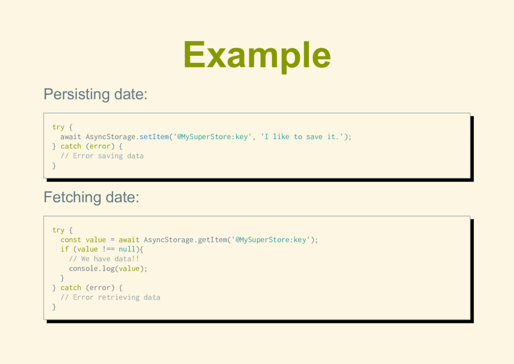 Example Persisting date: try { await AsyncStora...