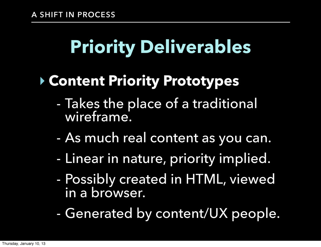 A SHIFT IN PROCESS Priority Deliverables ‣ Cont...