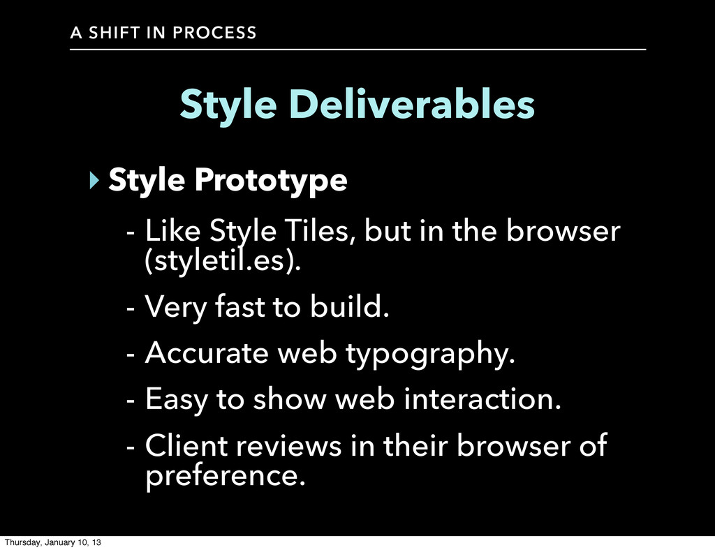 A SHIFT IN PROCESS Style Deliverables ‣ Style P...