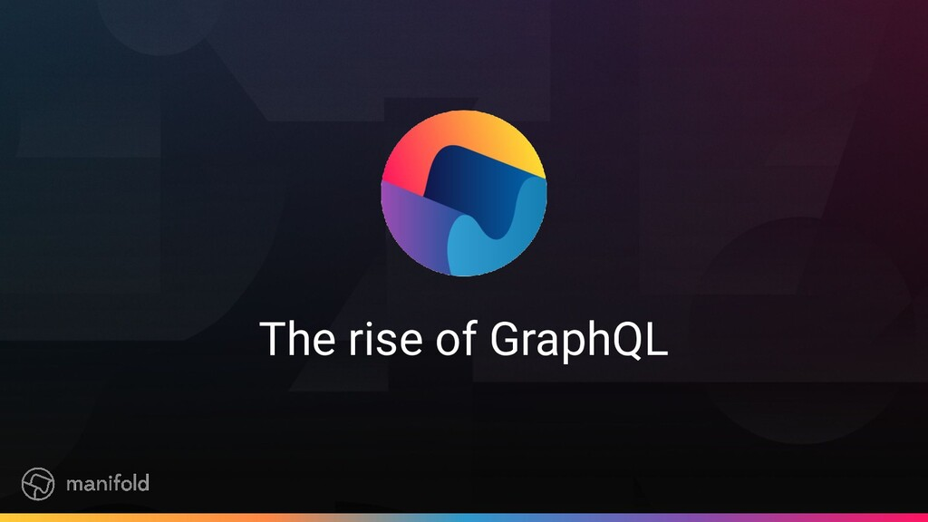 The rise of GraphQL