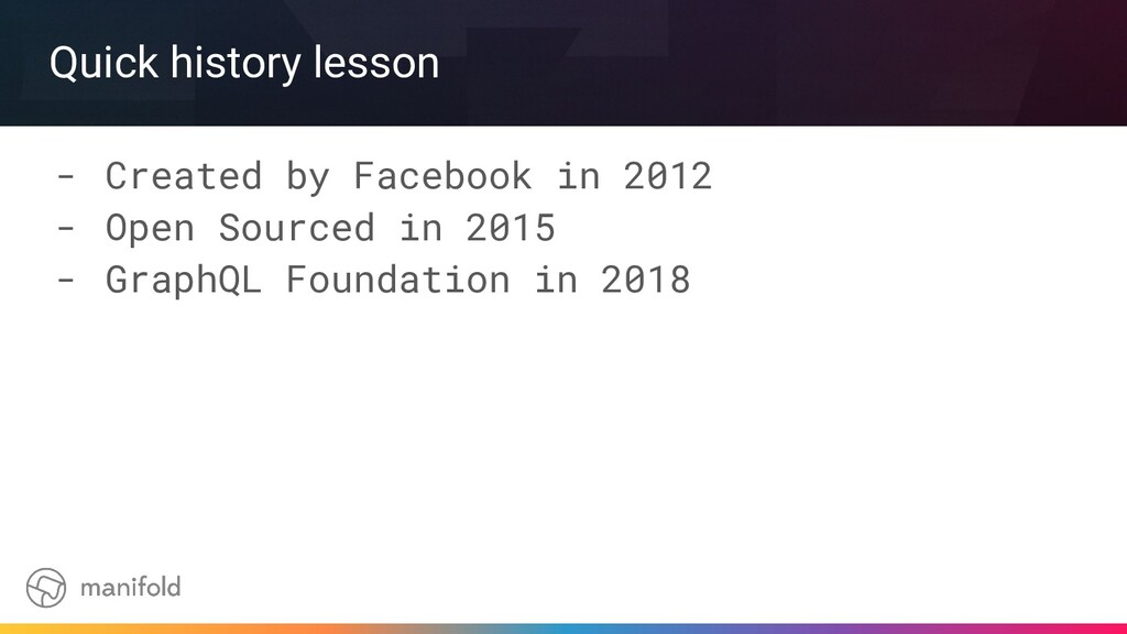 Quick history lesson - Created by Facebook in 2...