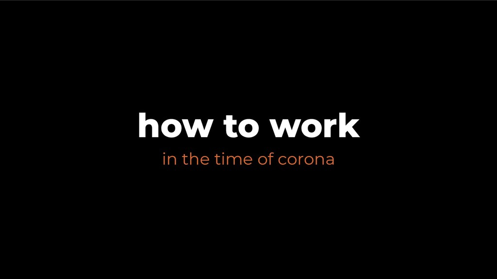 in the time of corona how to work 7