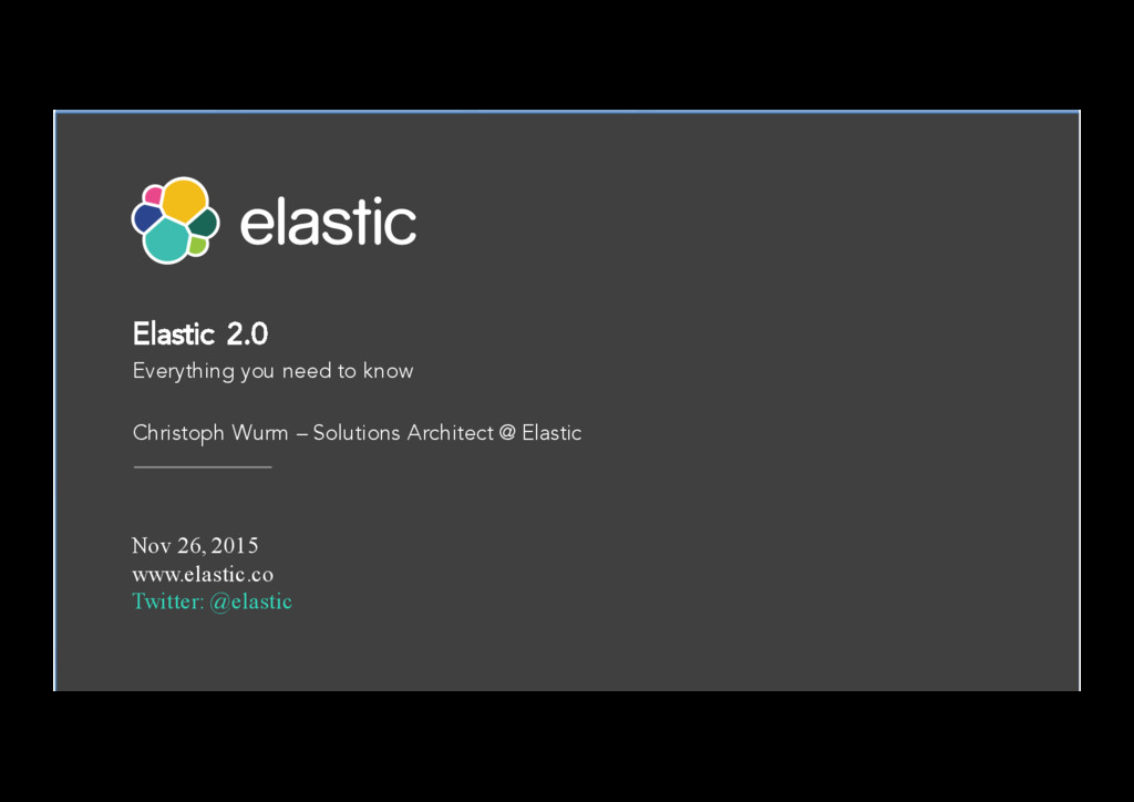 Elastic 2.0 Everything you need to know Christo...