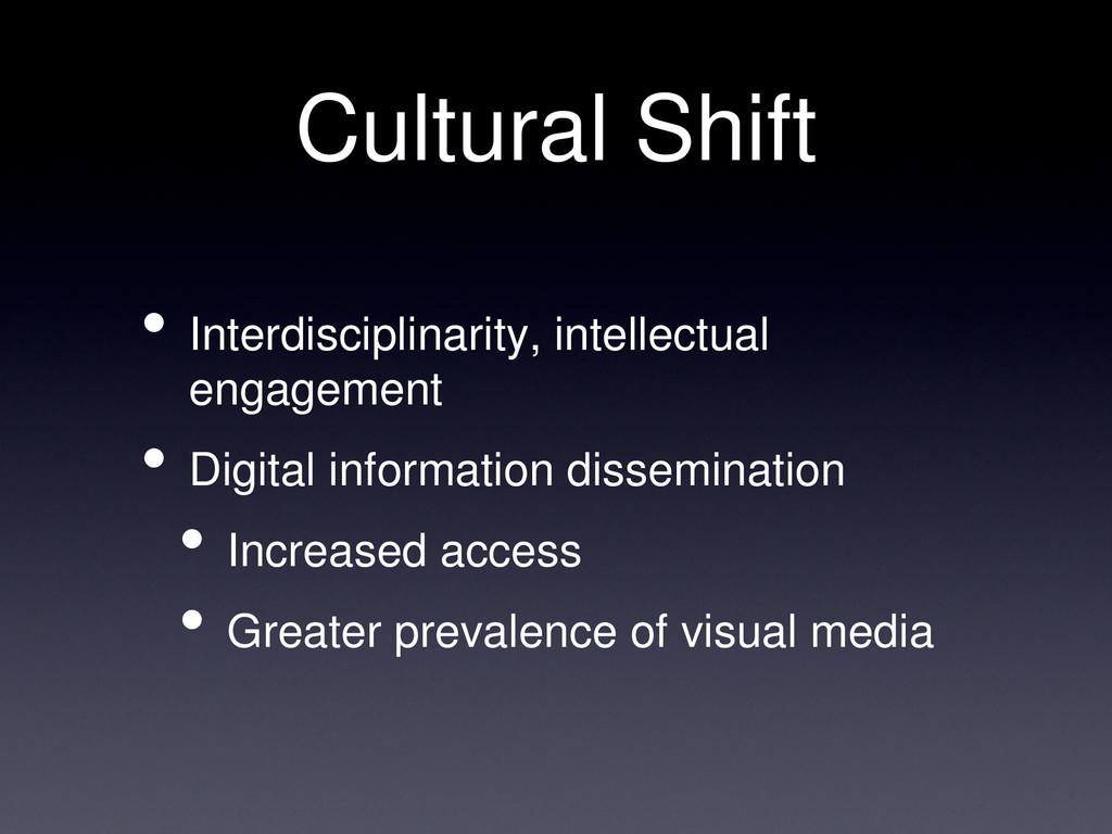 Cultural Shift • Interdisciplinarity, intellect...