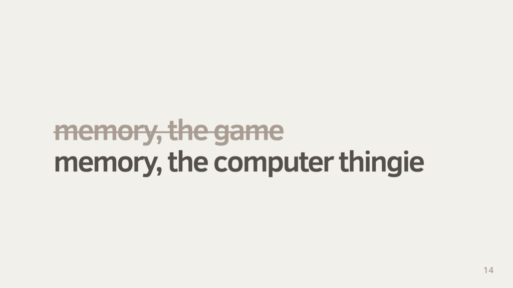 memory, the game memory, the computer thingie 14