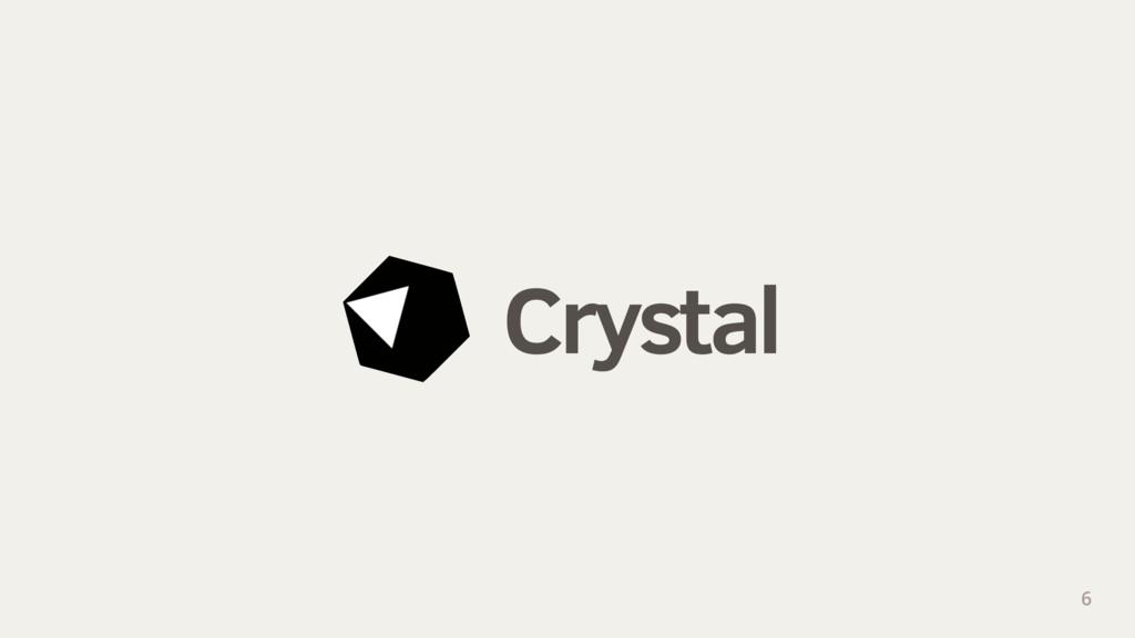 Crystal 6