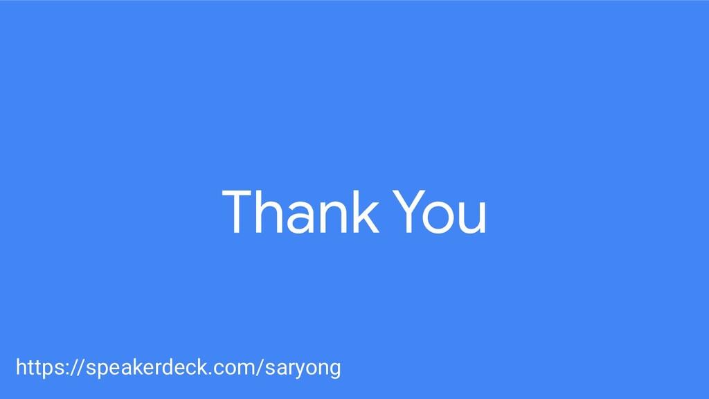 Thank You https://speakerdeck.com/saryong