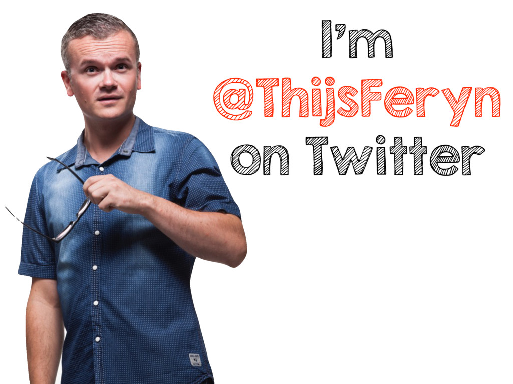 I'm @ThijsFeryn on Twitter