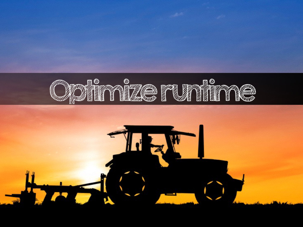 Optimize runtime