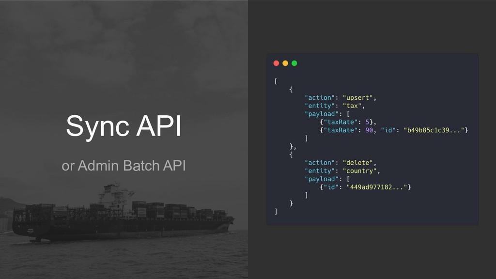 Sync API or Admin Batch API