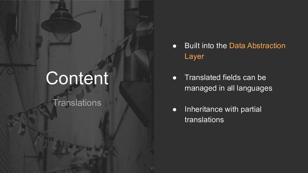 Content Translations ● Built into the Data Abst...