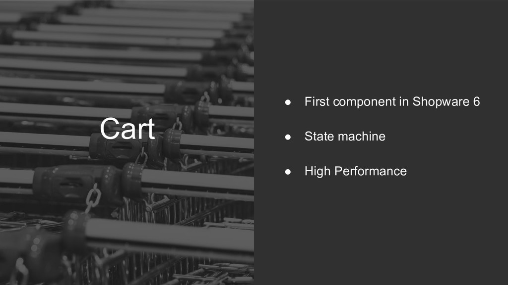 Cart ● First component in Shopware 6 ● State ma...