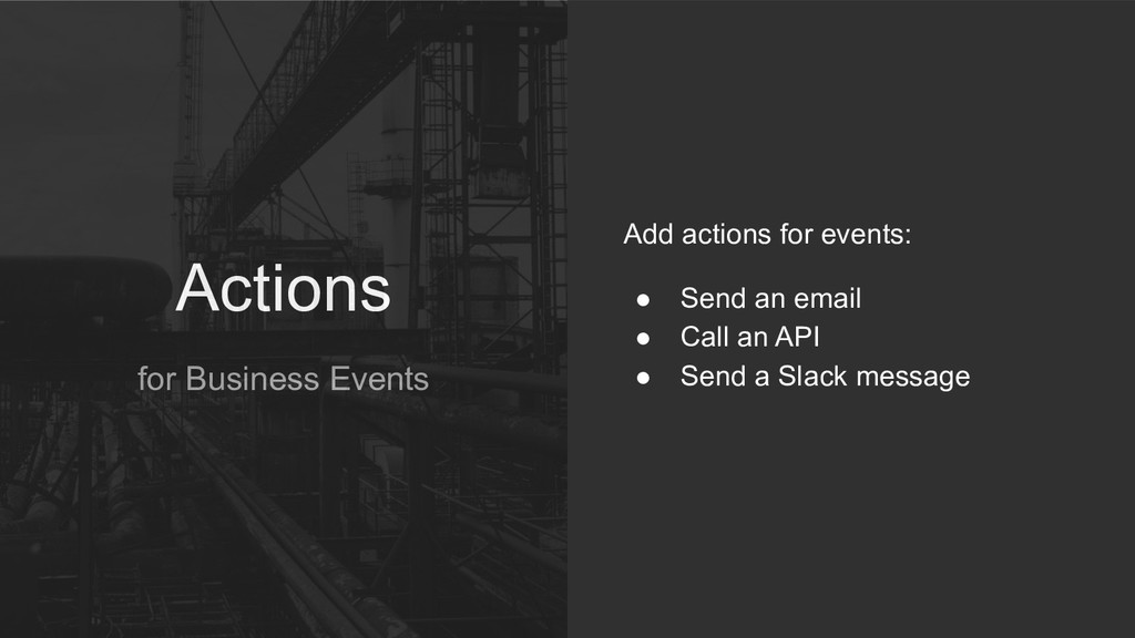 Actions for Business Events Add actions for eve...