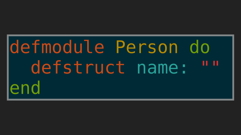 """defmodule Person do defstruct name: """""""" end"""