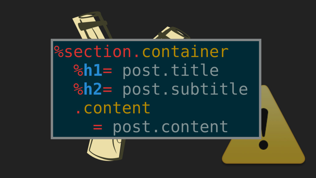 ⚠ %section.container %h1= post.title %h2= post....