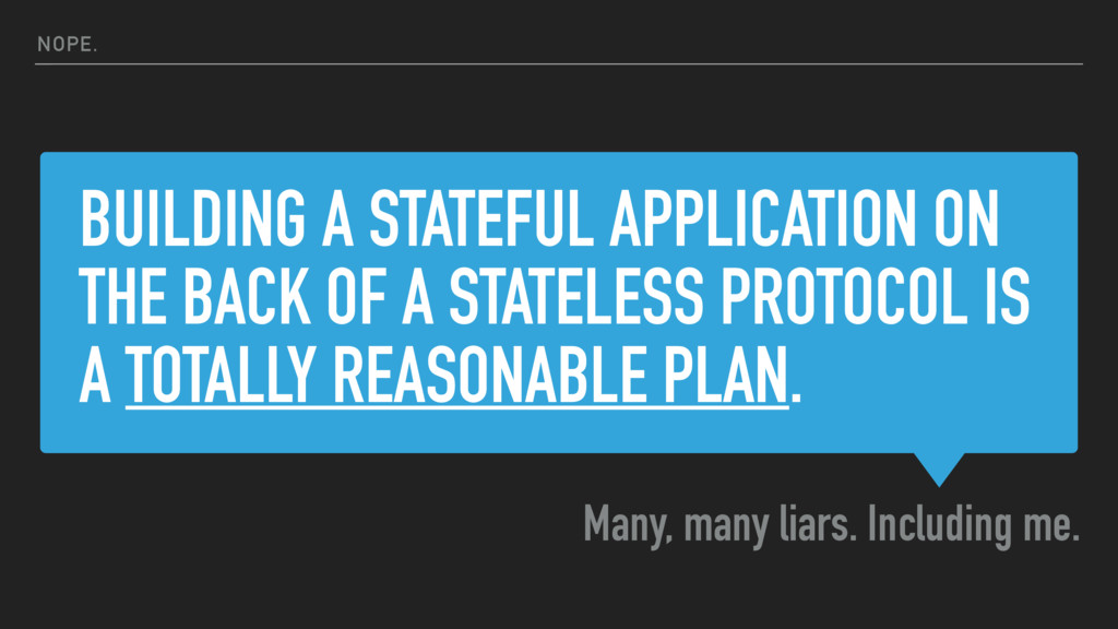 BUILDING A STATEFUL APPLICATION ON THE BACK OF ...