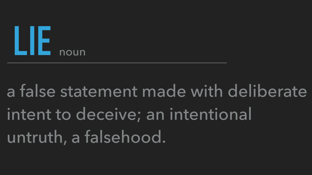 a false statement made with deliberate intent t...