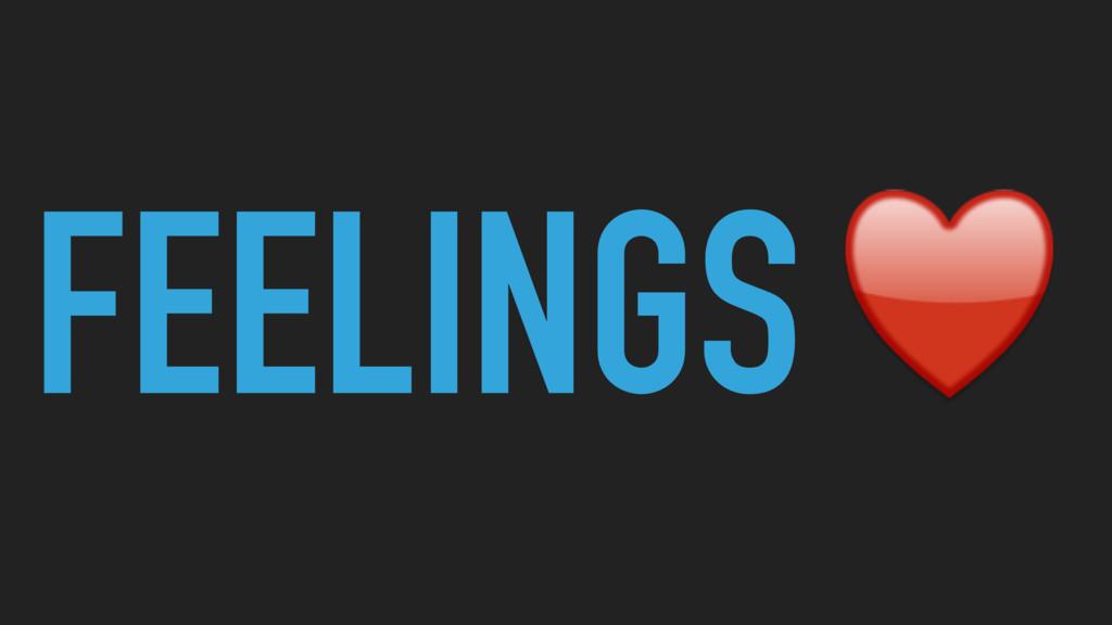 FEELINGS♥