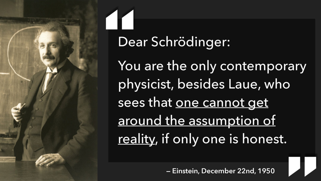 Dear Schrödinger: You are the only contemporary...