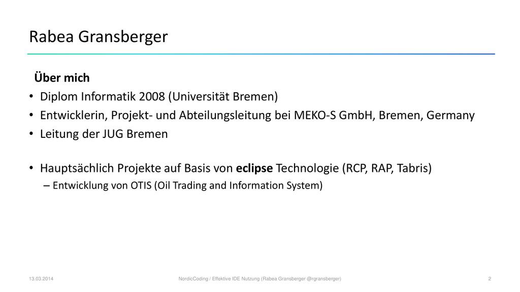 Rabea Gransberger Über mich • Diplom Informatik...