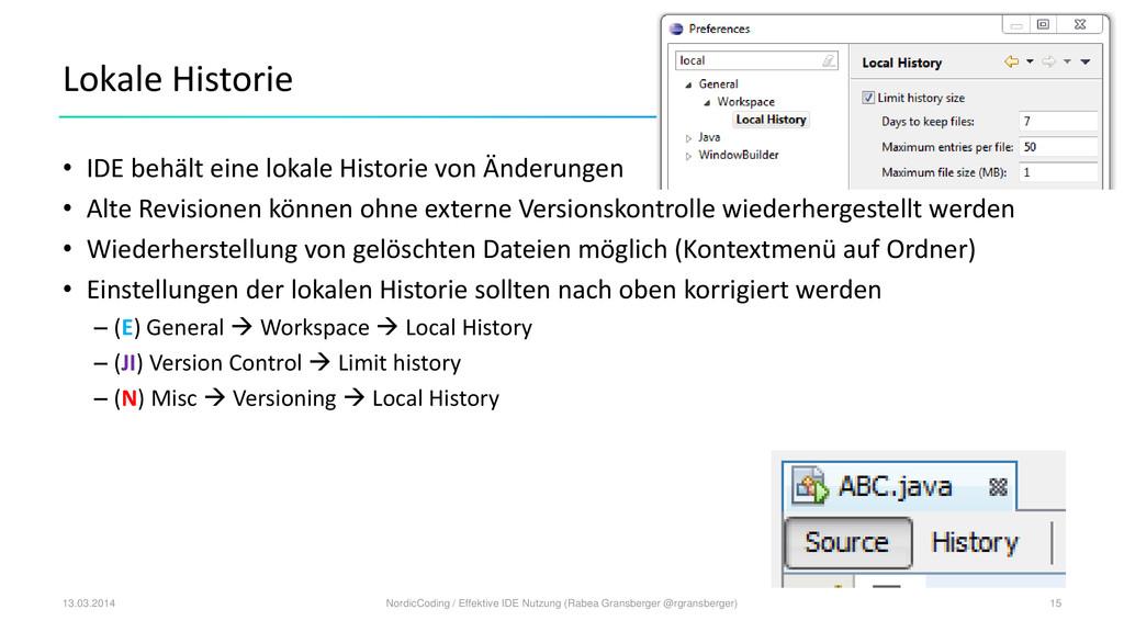 Lokale Historie • IDE behält eine lokale Histor...