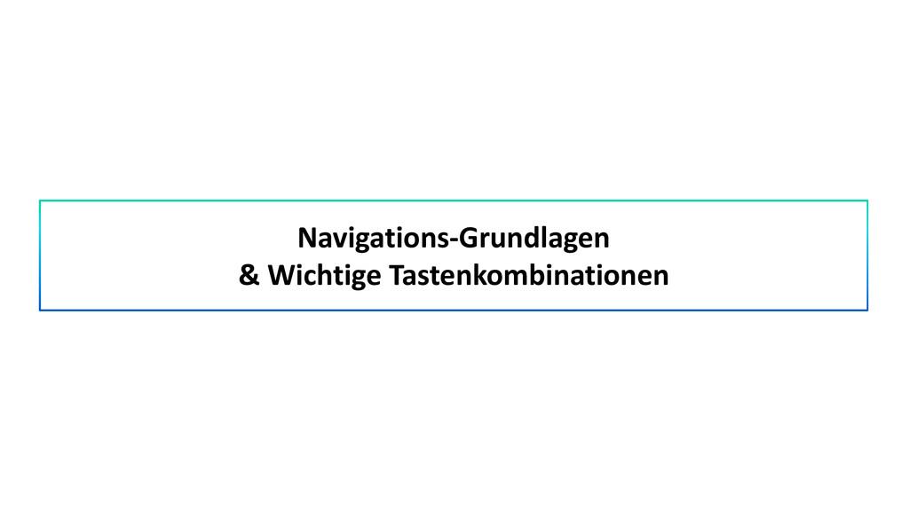 Navigations-Grundlagen & Wichtige Tastenkombina...